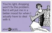 Shopping wont fix the problem