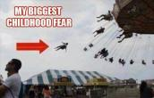 My Biggest child hood fear