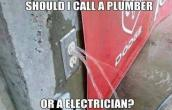 PLUMBER OR A ELECTRICIAN?