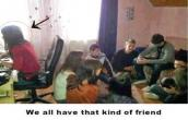we all have tthat kind of friend